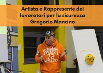 Artista e rappresentante dei lavoratori per la sicurezza Gregorio Mancino